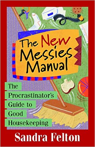 Book The New Messies Manual: The Procrastinator's Guide to Good Housekeeping