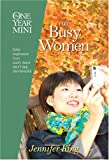 The One Year Mini for Busy Women, Jennifer King, 1414314779