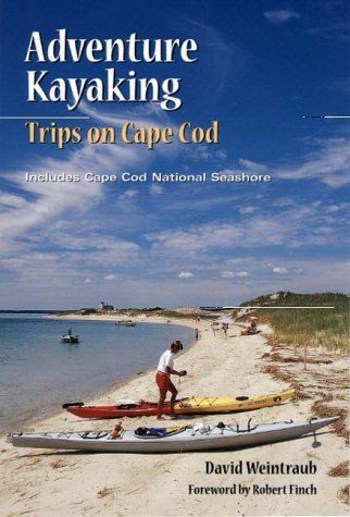 Adventure Kayaking: Trips in Cape Cod : Includes Cape Cod National Seashore