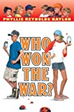 Who Won the War?, Phyllis Reynolds Naylor, 0385901720