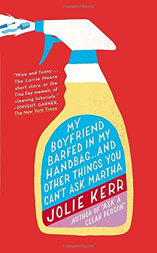 My Boyfriend Barfed in My Handbag . . . and Other Things You Can't Ask Martha