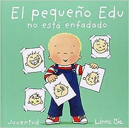El pequeño Edu no está enfadado: Amazon.es: Linne Bie: Libros