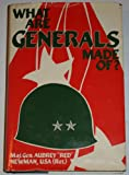 What Are Generals Made Of?, Aubrey S. Newman, 0891412689
