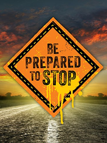 (Be Prepared to Stop)