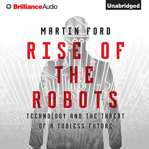 Rise of the Robots: Technology and the Threat of a Jobless Future Audiobook [Free Download by Trial] thumbnail
