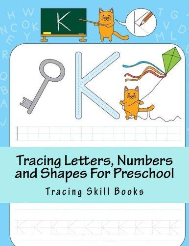 Tracing Letters, Numbers and Shapes For Preschool: Kindergarten Alphabet Tracing Workbook Pen Control Skills (Children's Activity Books) ebook