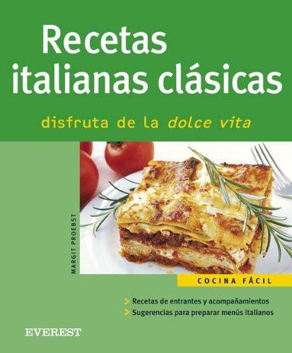 Recetas Italianas Clasicas (Spanish Edition) by Everest De Ediciones Y distribucion