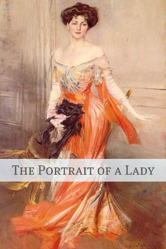 - The Portrait of a Lady (Annotated - Includes Essay and Biography)
