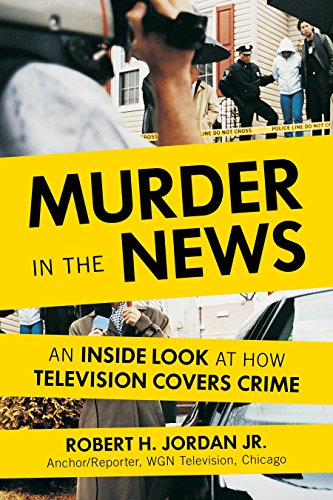Murder in the News: An Inside Look at How Television Covers Crime by Prometheus Books