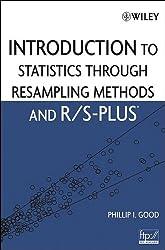 Introduction to Statistics Through Resampling Methods and R/S-PLUS