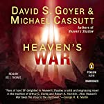 Heaven's War | David S. Goyer,Michael Cassutt