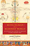 Image de Being Human in a Buddhist World: An Intellectual History of Medicine in Early Modern Tibet