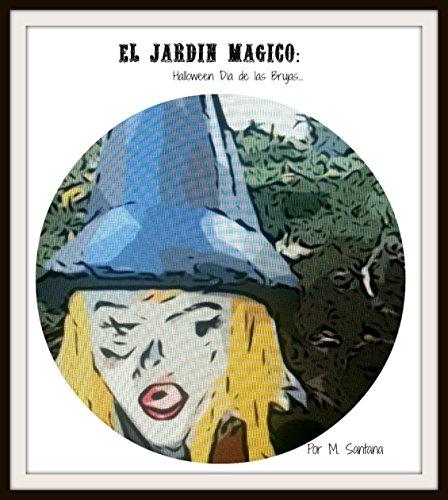 El Jardin Magico: Halloween-Dia de las Brujas (El Jardin Magico de la Bruja nº 1) (Spanish Edition) -