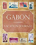 Gabon Vacation Journal: Blank Lined Gabon Travel Journal/Notebook/Diary Gift Idea for People Who Love to Travel
