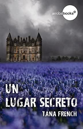 Un lugar secreto eBook: French, Tana: Amazon.es: Tienda Kindle