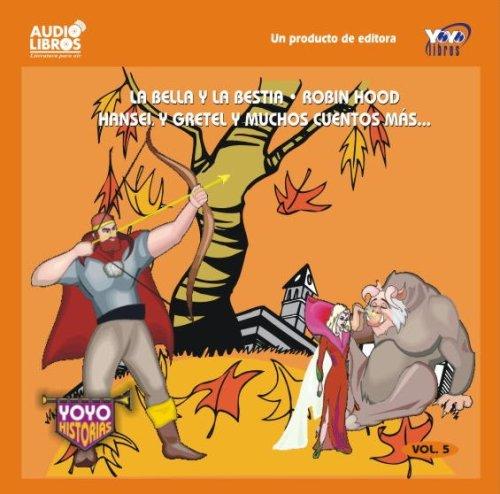 la bella y la bestin robin hood hansel y gretel y muchos cuentos mas (Spanish Edition) by YOYO USA
