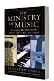 The Ministry of Music: A Complete Handbook for