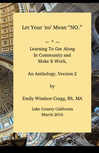 Let Your 'no' Mean NO, an Anthology of Community Building Ideas: Financing and Harmonizing Your Off-Grid Community PDF