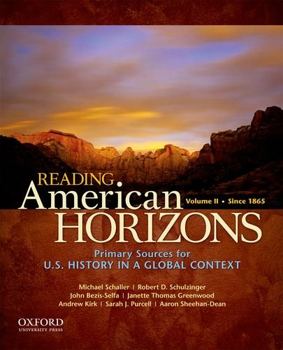 2: Reading American Horizons: U.S. History in a Global Context, Volume II: Since 1865