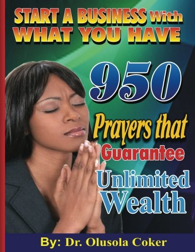 Price comparison product image Start A Business With What You Have: 950 Prayers that Guarantee Unlimited Wealth