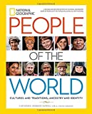 img - for National Geographic People of the World: Cultures and Traditions, Ancestry and Identity book / textbook / text book