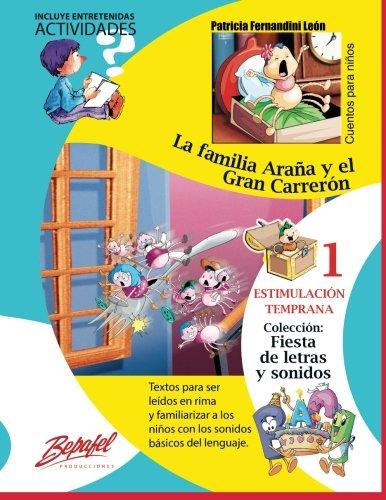 La familia Araña y el Gran Carreron: Estimulacion Temprana (Fiesta de letras y sonidos) (Volume 1) (Spanish Edition) [Patricia Fernandini Leon] (Tapa Blanda)
