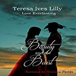 Beauty and the Beast: Love Everlasting, Book 1 | Teresa Ives Lilly