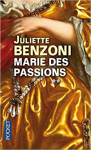 Amazon Fr Marie Des Passions 2 Juliette Benzoni Livres