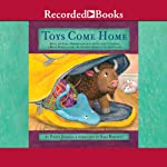 Toys Come Home: Being the Early Experiences of an Intelligent Stingray, a Brave Buffalo, and a Brand-New Someone Called Plastic | Emily Jenkins