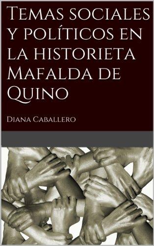Temas sociales y políticos en la historieta Mafalda de Quino (Spanish Edition)