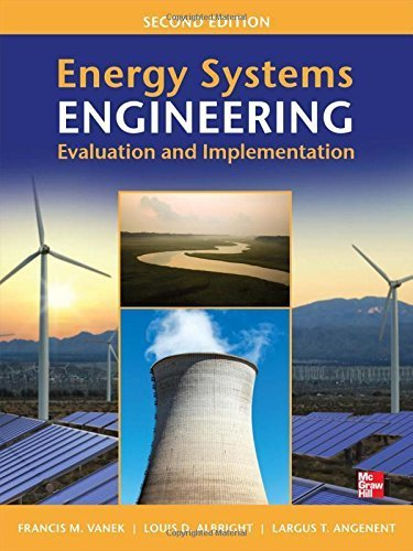 Energy Systems Engineering: Evaluation and Implementation, Second Edition by Francis Vanek (2012-04-04)