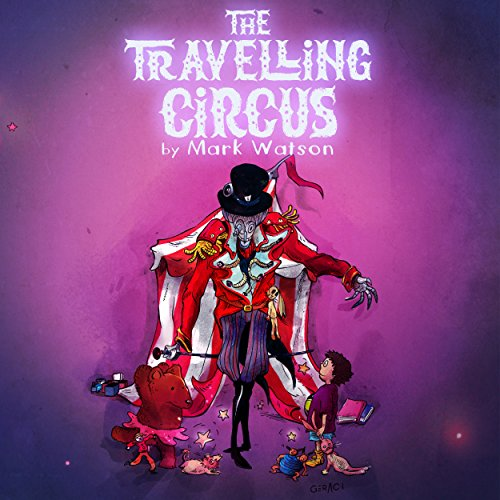 The Traveling Circus (Mark Watson Children's Books Book 3)