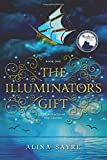 The Illuminator's Gift (The Voyages of the Legend) (Volume 1)