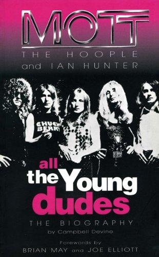 All the Young Dudes: Mott the Hoople & Ian Hunter pdf epub