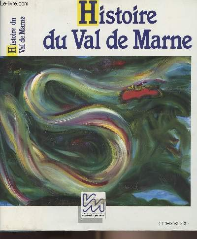 Histoire du Val de Marne (French Edition)