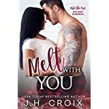 Melt With You (Into The Fire Series Book 8)