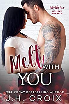 Melt With You (Into The Fire Series Book 8) by [Croix, J.H.]
