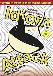 Idiom Attack Vol. 1: Everyday Living (German edition): Everyday Living
