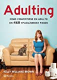 Adulting, Kelly Williams Brown, 607071962X