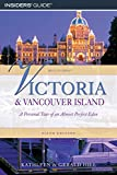 img - for Victoria and Vancouver Island: A Personal Tour Of An Almost Perfect Eden (Hill Guides Series) book / textbook / text book