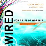 Wired: For a Life of Worship Leader's Guide by Louie Giglio (2006-03-01)