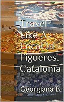 {{EXCLUSIVE{{ Travel Like A Local In Figueres, Catalonia. phones Greater rango Images funeral
