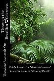 Through the Brazilian Wilderness, Theodore Roosevelt, 1450575455