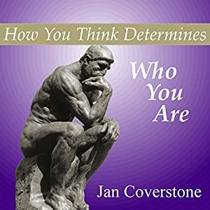 How You Think Determines Who You Are Audiobook