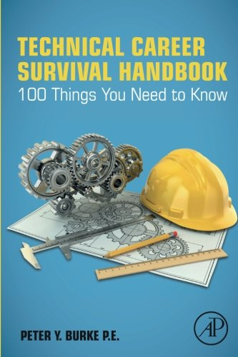 Technical Career Survival Handbook: 100 Things You Need To Know