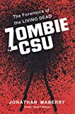 Zombie CSU:: The Forensics of the Living Dead