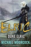 img - for Duke Elric (Chronicles of the Last Emperor of Melnibon , Vol. 4) book / textbook / text book
