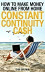 How to Make Money Online from home - Constant Continuity Cash