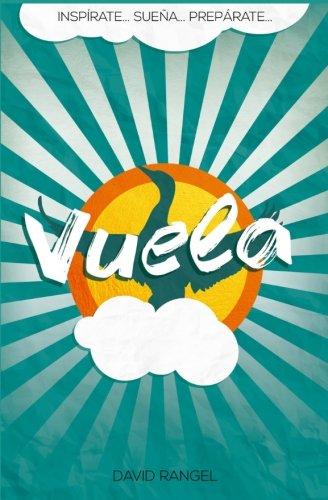 Vuela: Alcanza lo mejor de tu vida. (Spanish Edition)