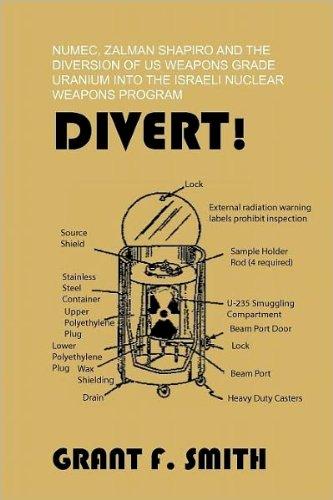 divert-numec-zalman-shapiro-and-the-diversion-of-us-weapons-grade-uranium-into-the-israeli-nuclear-w